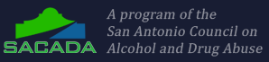 A program of the San Antonio Council on Alcohol and Drug Ause